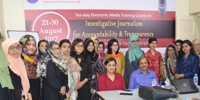 "KARACHI WORKSHOP: ""INVESTIGATIVE JOURNALISM FOR ACCOUNTABILITY & TRANSPARENCY"" 21-30 AUGUST 2017"